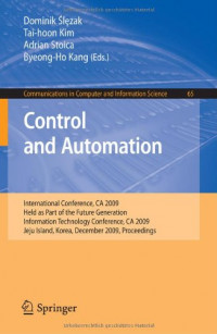 Control and Automation: International Conference, CA 2009, Held as Part of the Future Generation Information Technology Conference