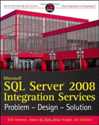 Microsoft SQL Server 2008 Integration Services: Problem, Design, Solution (Wrox Programmer to Programmer)