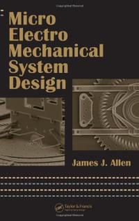 Micro Electro Mechanical System Design (Dekker Mechanical Engineering)