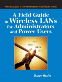 A Field Guide to Wireless LANs for Administrators and Power Users