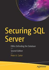 Securing SQL Server: DBAs Defending the Database