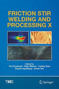 Friction Stir Welding and Processing X (The Minerals, Metals & Materials Series)