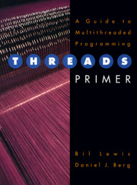 Threads Primer: A Guide to Multithreaded Programming