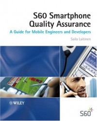 Series 60 Smartphone Quality Assurance: A Guide for Mobile Engineers and Developers