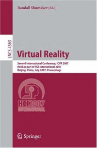 Virtual Reality: Second International Conference, ICVR 2007, Held as Part of HCI International 2007, Beijing, China, July 22-27, 2007, Proceedings