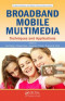 Broadband Mobile Multimedia: Techniques and Applications (Wireless Networks and Mobile Communications)
