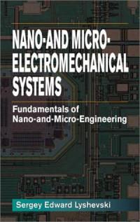 Nano- and Micro-Electromechanical Systems: Fundamentals of Nano- and Microengineering