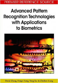 Advanced Pattern Recognition Technologies with Applications to Biometrics (Premier Reference Source)