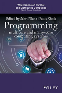 Programming Multicore and Many-core Computing Systems (Wiley Series on Parallel and Distributed Computing)