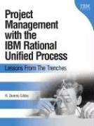 Project Management with the IBM(R) Rational Unified Process(R): Lessons From The Trenches