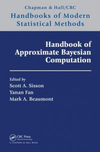 Handbook of Approximate Bayesian Computation (Chapman & Hall/CRC Handbooks of Modern Statistical Methods)