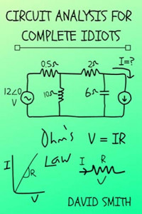 Circuit Analysis for Complete Idiots