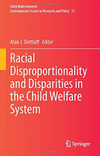 Racial Disproportionality and Disparities in the Child Welfare System (Child Maltreatment, 11)