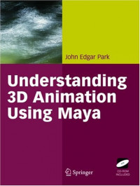 Understanding 3D Animation Using Maya (Book with CD)