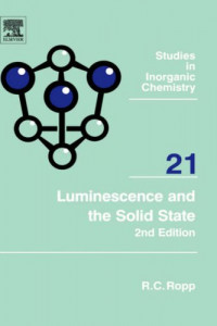Luminescence and the Solid State, Second Edition (Studies in Inorganic Chemistry)