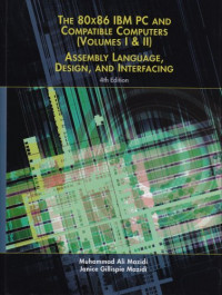 80X86 IBM PC and Compatible Computers: Assembly Language, Design, and Interfacing Volumes I & II