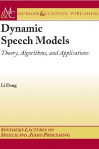 Dynamic Speech Models (Synthesis Lectures on Speech and Audio Processing)