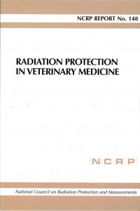 Radiation Protection In Veterinary Medicine: Recommendations Of The National Council On... (N C R P Report)