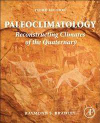 Paleoclimatology, Third Edition: Reconstructing Climates of the Quaternary