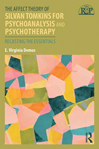The Affect Theory of Silvan Tomkins for Psychoanalysis and Psychotherapy (Relational Perspectives Book Series)
