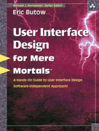 User Interface Design for Mere Mortals(TM)