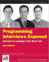 Programming Interviews Exposed: Secrets to Landing Your Next Job (Programmer to Programmer)