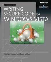 Writing Secure Code for Windows Vista (Pro - Step By Step Developer)