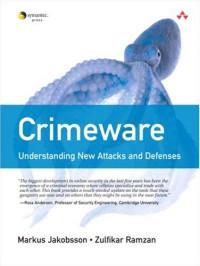 Crimeware: Understanding New Attacks and Defenses (Symantec Press)