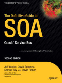 The Definitive Guide to SOA: Oracle® Service Bus, Second Edition