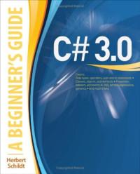 C# 3.0: A Beginner's Guide (Osborne Mcgraw Hill)