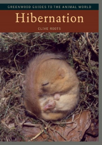 Hibernation (Greenwood Guides to the Animal World)