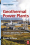 Geothermal Power Plants, Third Edition: Principles, Applications, Case Studies and Environmental Impact