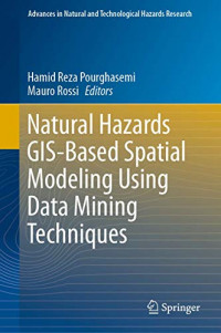 Natural Hazards GIS-Based Spatial Modeling Using Data Mining Techniques (Advances in Natural and Technological Hazards Research)