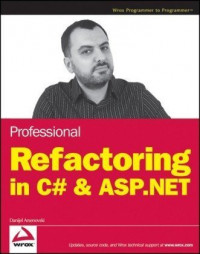 Professional Refactoring in C# & ASP.NET (Wrox Programmer to Programmer)