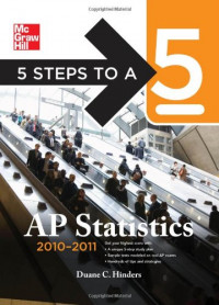 5 Steps to a 5 AP Statistics, 2010-2011 Edition (5 Steps to a 5 on the Advanced Placement Examinations Series)