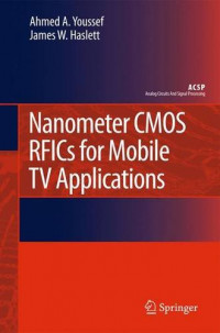 Nanometer CMOS RFICs for Mobile TV Applications (Analog Circuits and Signal Processing)
