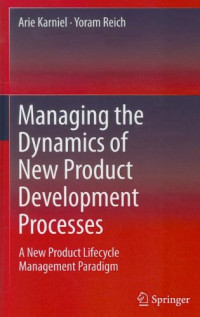 Managing the Dynamics of New Product Development Processes: A New Product Lifecycle Management Paradigm