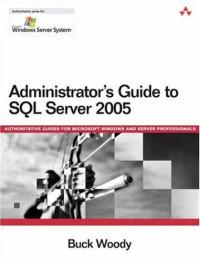 Administrator's Guide to SQL Server 2005 (Microsoft Windows Server)