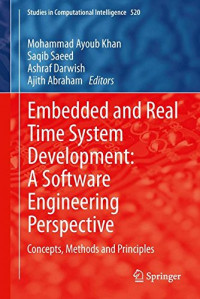 Embedded and Real Time System Development: A Software Engineering Perspective: Concepts, Methods and Principles (Studies in Computational Intelligence)