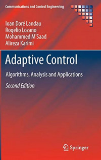 Adaptive Control: Algorithms, Analysis and Applications (Communications and Control Engineering)