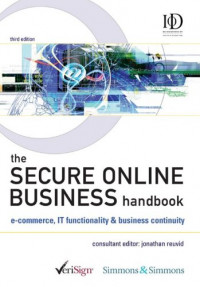 The Secure Online Business Handbook: E-Commerce, IT Functionality and Business Continuity