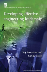 Developing Effective Engineering Leadership (IEE Management of Technology Series, 21)