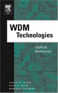 WDM Technologies: Optical Networks, First Edition (Optics and Photonics Series)