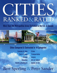 Cities Ranked and Rated: More than 400 Metropolitan Areas Evaluated in the U.S. and Canada