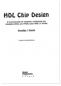 Hdl Chip Design: A Practical Guide for Designing, Synthesizing & Simulating Asics & Fpgas Using Vhdl or Verilog