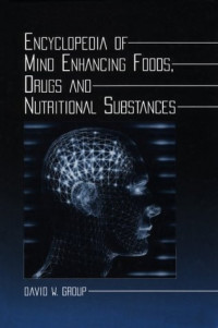 Encyclopedia of Mind Enhancing Foods, Drugs and Nutritional Substances