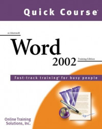 Quick Course in Microsoft Word 2002: Fast-Track Training Books for Busy People