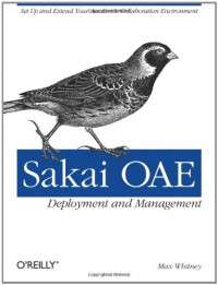 Sakai O' Deployment and Management: Open Source Collaboration and Learning for Higher Education