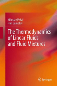 The Thermodynamics of Linear Fluids and Fluid Mixtures