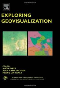 Exploring Geovisualization (International Cartographic Association)
